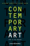 Contemporary Art: 1989 to the Present - Alexander Dumbadze, Suzanne Hudson