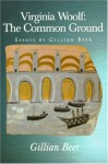 Virginia Woolf: The Common Ground - Gillian Beer