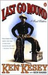 Last Go Round: A Real Western - Ken Kesey, Ken Babbs