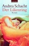 Der Lilienring - Andrea Schacht