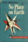 No Place on Earth - Louis Charbonneau