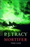 Mortifer - P.J. Tracy, Axel Merz