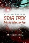 STAR TREK MOVIE MEMORIES (Audio) - William Shatner