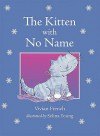 The Kitten with No Name - Vivian French, Selina Young