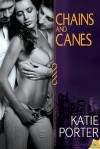 Chains and Canes - Katie Porter