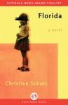 Florida: A Novel - Christine Schutt