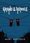 Grand & Humble - Brent Hartinger