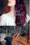 Gra o miłość - Eve Edwards