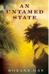 An Untamed State - Roxane Gay