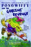 Pongwiffy and the Goblins' Revenge - Kaye Umansky, Chris Smedley