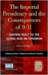 The Imperial Presidency and the Consequences of 9/11: Lawyers React to the Global War on Terrorism, Volume 2 - Mark Shulman, James Silkenat