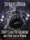 Don't Clean the Aquarium - Volume I in the Complete Works of Jeffrey Osier - Jeffrey Osier