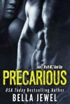 Precarious - Bella Jewel