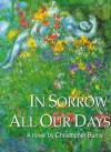 In Sorrow All Our Days - Christopher Burns
