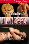 Ultimate Possession - Berengaria Brown
