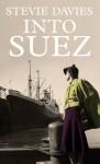 Into Suez - Stevie Davies