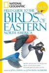 National Geographic Field Guide to the Birds of Eastern North America - Jonathan Alderfer, Jon Dunn, Paul Lehman
