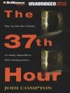 The 37th Hour (Sarah Pribek #1) - Jodi Compton, Bernadette Quigley