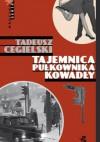 Tajemnica pułkownika Kowadły - Tadeusz Cegielski