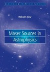 Maser Sources in Astrophysics - Malcolm Gray