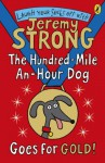 The Hundred-Mile-an-Hour Dog Goes for Gold! (Hundred Mile An Hour Dog) - Jeremy Strong