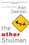 The Other Shulman: A Novel - Alan Zweibel