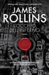 L'occhio dell'inferno: Un'avventura della Sigma Force (Narrativa Nord) (Italian Edition) - James Rollins, Elena Cantoni