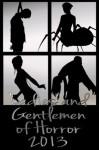 Ladies and Gentlemen of Horror 2013 - Elyse Draper, M. P. Fitzgerald, Hydra M. Star, Sean Patrick Little, Dylan J. Morgan, Jane Timm Baxter, Joseph DeRepentigny, Lindsey Beth Goddard, Erich A. Johnson, Jennifer L. Miller