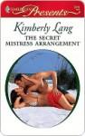 The Secret Mistress Arrangement - Kimberly Lang