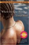 Where the Line Bleeds - Jesmyn Ward