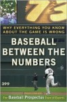 Baseball Between the Numbers: Why Everything You Know About the Game is Wrong - Jonah Keri, Nate Silver, James Click, Keith Woolner