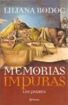 Memorias impuras: Los padres - Liliana Bodoc