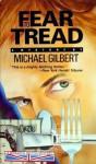 Fear To Tread - Michael Gilbert