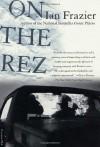 On the Rez - Ian Frazier
