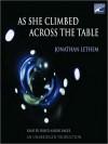 As She Climbed Across the Table (Audio) - Jonathan Lethem, David Aaron Baker