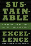 Sustainable Excellence: The Future of Business in a Fast-Changing World - Aron Cramer, Zachary Karabell