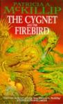 The Cygnet and the Firebird - Patricia A. McKillip