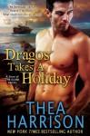 Dragos Takes A Holiday (Elder Races, #6.5) - Thea Harrison