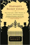 Harvard's Secret Court: The Savage 1920 Purge of Campus Homosexuals - William Wright