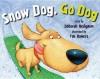 Snow Dog, Go Dog - Deborah Heiligman, Tim Bowers