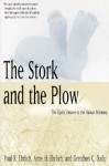 The Stork and the Plow: The Equity Answer to the Human Dilemma - Paul R. Ehrlich, Anne H. Ehrlich, Gretchen C. Daily