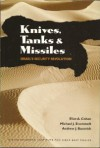 Knives, Tanks, and Missiles: Israel's Security Revolution - Eliot A. Cohen, Andrew J. Bacevich, Michael Eisenstadt