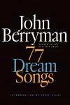 77 Dream Songs: Poems - John Berryman, Daniel Swift, Henri Cole