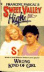 Wrong Kind of Girl (Sweet Valley High #10) - Francine Pascal, Kate William