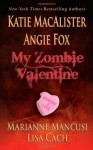 My Zombie Valentine - Katie MacAlister, Angie Fox, Lisa Cach, Mari Mancusi
