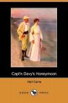 Capt'n Davy's Honeymoon (Dodo Press) - Hall Caine