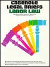 Casenote Legal Briefs: Labor Law, Keyed to Cox, BOK, Gorman & Finkin - Chris D. Cox, Derek Bok, Robert A. Gorman