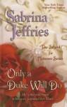 Only a Duke Will Do (Wheeler Romance) - Sabrina Jeffries