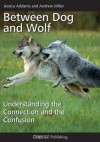 Between Dog and Wolf - Andrew Miller, Jessica Addams