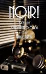 Noir! - Chris Bartholomew